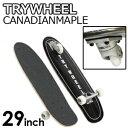 【送料無料】TRYWHEEL,トライウィール,3輪スケートボード,スケボー,サーフスケート,mnv●TRY WHEEL CANADIAN MAPLE カナディアンメープル 29''
