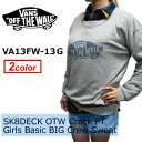 VANS,バンズ,レディース,スウェット,クルーネック●VA13FW-13G SK8DECK OTW Crack PT. Girls Basic BIG Crew Sweat