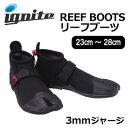 IGNITE,イグナイト,サーフィン,ブーツ,リーフ●REEF BOOTS リーフブーツ 3mm