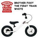 〔あす楽対応〕【送料無料】キックボード,バランスバイク,バランス,自転車,子供用,キッズ用●BROTHER FOOT THE FIRST TRACK WHITE
