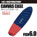 DESTINATION,ディスティネーション,サーフボードケース,レトロ,フィッシュ●DS CANVAS CASE キャンバスケース 6.0FISH