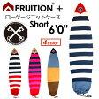 FRUITION,フリュージョン,ボードケース,ニットケース,ショート,16ss●FRUITION PLUS LOW GAUGE KNIT 6'0'' Short