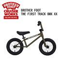 バランスバイク,キックバイク,ペダル無し,自転車,子供用,キッズ用●BROTHER FOOT THE FIRST TRACK BMX XX MAT KHAKI