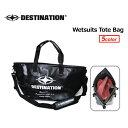 DESTINATION ディスティネーション ウェットバッグ ウエットバック●WETSUITS TOTE BAG ロゴタイプ3