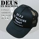 ショッピングハット DEUS EX MACHINA/デウス エクス マキナ CANGGU ADDRESS TRUCKER BLACK CAP/キャップ HAT/ハット 帽子 メッシュキャップ トラッカー TRUCKER HATS 47623 男性用 メンズ MENS