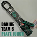 DAKINE/е└еледеє KAINUI TEAM 6 x 1/4 PLATE LUNCHе│еще▄ете╟еы LEASH CODE/еъб╝е╖ехе│б╝е╔ е╡б╝е╒е▄б╝е╔═╤ е╤еяб╝е│б╝е╔