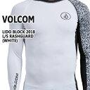 値下げしました!VOLCOM/ボルコム メンズ長袖ラッシュガード LIDO BLOCK L/S RASHGUARD WHITE UPF50+ 男性用水着 UVカット 311801
