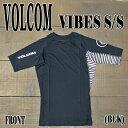 VOLCOM/ボルコム メンズ半袖ラッシュガード VIBES S/S BLACK RASHGUARD DSRUPF50+ 男性用水着 UVカット 111701
