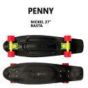 PENNY SKATEBOARDS/ペニースケートボード RASTA CLASSICS COLLECTION NICKEL/ニッケル 27 ミニクルーザースケボー 送料無料 ミニ_ショートSK8