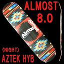 ALMOST/オールモスト スケートボード/スケボーデッキ AZTEK HYB NIGHT 8.0 DECK SK8