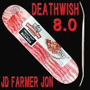 DEATHWISH/デスウィッシュ スケートボード デッキ JD FARMER JON 8.0 DECK スケボーSK8_02P01Oct16