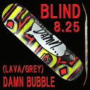 BLIND/ブラインド スケートボード デッキ OG DAMN BUBBLE RHM LAVA/GREY 8.25 DECK スケボーSK8