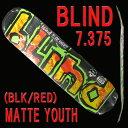 BLIND/ブラインド スケートボード デッキ MATTE OG RHM YOUTH BLACK/RED 7.375 DECK スケボーSK8