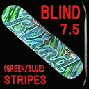 BLIND/ブラインド スケートボード デッキ STRIPES RHM GREEN/BLUE 7.5 DECK スケボーSK8