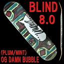 BLIND/ブラインド スケートボード デッキ OG DAMN BUBBLE RHM PLUM/MINT 8.0 DECK スケボーSK8