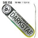 DARK STAR/ダークスター TIMEWORKS RHM YELLOW FADE 7.75 DECK スケボー スケートボードデッキ SK8