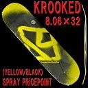 KROOKED/クルキッド スケートボード デッキ SPRAY PRICE POINT 8.06 YELLOW/BLACK スケボーDECK SK8
