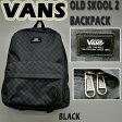 バックパック/BACKPACK VANS/バンズ OLD SKOOL 2 BLACK リュック SK8 スケボー チェッカー_P20Aug16