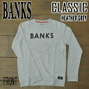 BANKS/バンクス CLASSIC FLEECE HEATHER GREY メンズ 男性用 スウェット パーカー