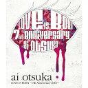 ショッピングアニバーサリー2010 BD/大塚愛 LOVE IS BORN 〜7th Anniversary 2010〜(Blu-ray)/大塚愛/AVXD-91609