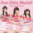 CD/Run Girls, World!/Run Girls, Run!/EYCA-12944