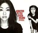 【中古】邦楽CD 宇多田ヒカル / Addicted To You
