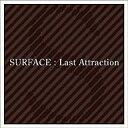 【中古】邦楽CD SURFACE / Last Attraction