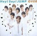 【中古】邦楽CD Hey!Say!JUMP / OVER(初回出荷限定盤1)(DVD付)【画】