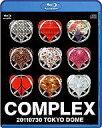 【中古】邦楽Blu-ray Disc COMPLEX / 日本一心 COMPLEX 20110730 TOKYO DOME