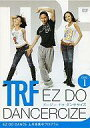 【中古】その他DVD TRF EZ DO DANCERCIZE(DISC1)[EZ DO DANCE 上半身集中プログラム]【02P03Dec16】【画】