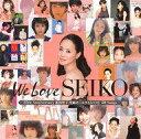 【中古】邦楽CD 松田聖子 / We Love SEIKO -35th Anniversary 松田聖子究極オールタイムベスト 50Songs-[通常盤]