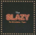 【中古】ミュージカルCD Club SLAZY The 4th invitation 〜Topaz〜