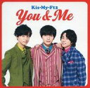 【中古】邦楽CD Kis-My-Ft2 / You & Me[完全限定生産盤]