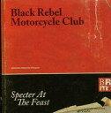 【中古】洋楽CD ブラック・レベル・モーターサイクル・クラブ / スペクター・アット・ザ・フィースト