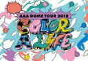 邦楽DVD AAA / AAA DOME TOUR 2018 COLOR A LIFE