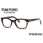 【02P28Sep16】ポイント最大8倍!【トムフォード】(TOM FORD) メガネ TF4240 052 51サイズ TOMFORD FT4240 アジアンフィット メンズ レディース