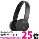 ポイント最大25倍 ソニー WH-CH510 B ワイヤレスヘッドホン ブラック SONY 送料無料 【SK05186】