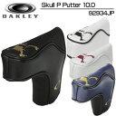 Oakley(オークリー) Skull P Putter 10.0 スカル P パターカバー 10.0 (ピン型ヘッドカバー) 92934JP 全3色【新品】【...