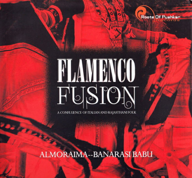 FlamencoFusionAlmoraima&BanarasiBabuCD/インド古典ラジャスタン