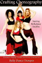 DVD Crafting Choreography - Starring Bellydance Soulfire 【送料無料&250円クーポン進
