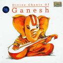 Divine Chants Of Ganesh / インド音楽 CD マントラ 神様 cd レビューでタイカレープレゼント あす楽