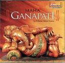 Maha Ganapati by Pt. Rattan Mohan Sharman / CD 賛歌 マントラ シュリ あす楽