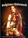 Bellydance Underworld - Tribal-fusion and Gothic Performances 【送料無料&250円クーポ