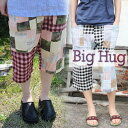 【Big Hug】 パッチワークショートパンツ!Hemp/麻/リネン/ナチュラル/ビックハグ/天然素材