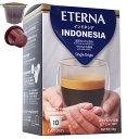 �ߴ����ץ��� ETERNA INDONESIA Single Origin ���ƥ�� ����ɥͥ��� �ʥ��륪�ꥸ��� 10p