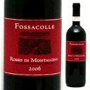 【6本〜送料無料】ロッソ ディ モンタルチーノ 2013 フォッサコッレ 750ml [赤]Rosso di Montalcino Foss...