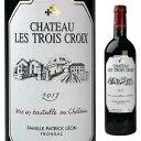 【6本〜送料無料】シャトー レ トロワ クロワ 2013 750ml [赤]Chateau Les Trois Croix Fronsac Chateau Les Trois Croix Fronsac
