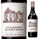 ショッピングクラランス 【送料無料】ル クラランス ド オー ブリオン 2012 (シャトー オー ブリオンセカンドワイン) 750ml [赤]Le Clarence De Haut-Brion
