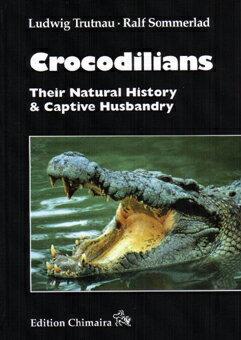 【送料激安】Crocodilians, Their Natural History & Captive Husbandry ・ ワニの大百科図鑑-生態と飼育(ECOユニバース) - ウインドウを閉じる