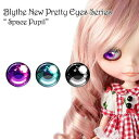 Blythe ネオブライス アイパーツ New Pretty Eyes Series Space リズビバーチェ LizVivace